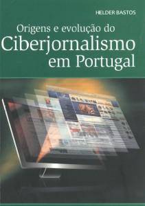 Origens e Evolução do Ciberjornalismo em Portugal: Os Primeiros Quinze Anos (1995-2010)