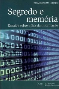 Segredo e Memória: Ensaios sobre a Era da Informação