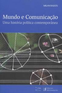 Mundo e Comunicação - Uma história política contemporânea